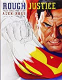 Rough Justice: The DC Comics Sketches of Alex Ross (0375714901) by Ross, Alex