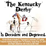 The Kentucky Derby Is Decadent And Depraved [Explicit] [+Digital Booklet]