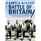 Battle of Britain: A Day-by-day Chronicle, 10 July - 31 October 1940by Patrick Bishop