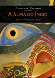 img - for A Alma Do  ndio, Uma Interpreta  o 15% discount book / textbook / text book