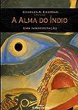 img - for A Alma Do  ndio, Uma Interpreta  o 15% discount book / textbook / text book