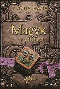 Magyk, Tome 6 : La t�n�bre par Angie Sage