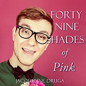 Forty-Nine Shades of Pink | [Jacqueline Druga]