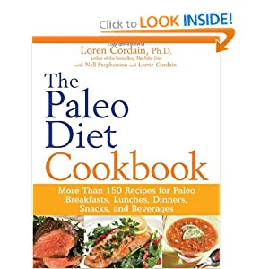 The Paleo Diet Cookbook: More than 150 recipes for Paleo Breakfasts, Lunches, Dinners, Snacks, and Beverages [Paperback]