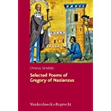 Selected Poems of Gregory of Nazianzus: I.2.17; II.1.10, 19, 32: A Critical Edition with Introduction and Commentaryby Christos Simelidis