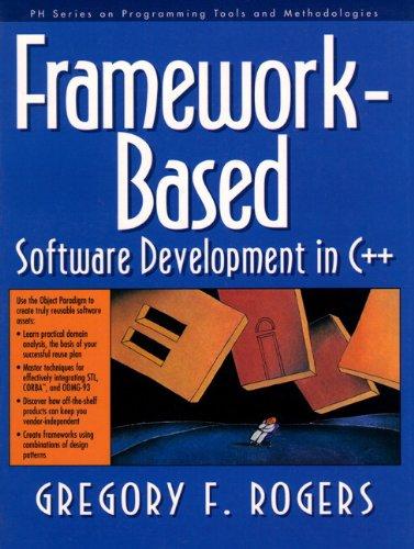 Framework-Based Software Development in C++ (Prentice Hall Series on Programming Tools and Methodologies)