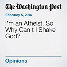 I'm an Atheist. So Why Can't I Shake God? Other by Elizabeth King Narrated by Sam Scholl