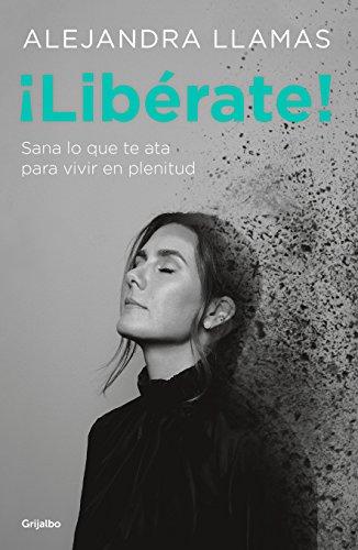 ¡Liberate!/Free Yourself!  [Llamas, Alejandra] (Tapa Blanda)