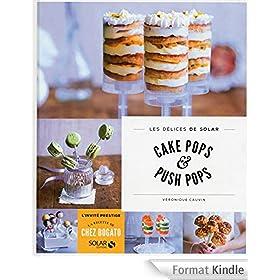Cake pops et push pops - Les d�lices de Solar