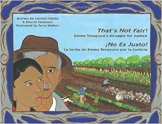That's Not Fair! / ¡No Es Justo!: Emma Tenayuca's Struggle for Justice/La lucha de Emma Tenayuca por la justicia (Spanish and English Edition)