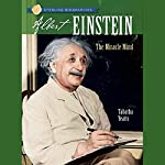 Sterling Biographies: Albert Einstein: The Miracle | Tabatha Yeatts