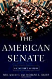 The American Senate: An Insiders History