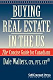 img - for Buying Real Estate in the US: The Concise Guide for Canadians (Cross-Border Series) book / textbook / text book