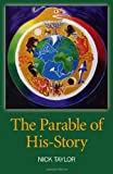 The Parable of His-Story (1846948258) by Taylor, Nick
