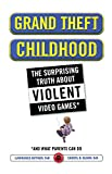 img - for Grand Theft Childhood: The Surprising Truth About Violent Video Games and book / textbook / text book