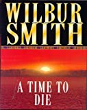 Wilbur Smith A Time to Die