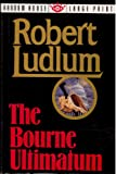 The Bourne Ultimatum (Random House Large Print) (Random House Large Print (Cloth/Paper)) (0679400435) by Robert Ludlum