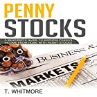 Penny Stocks: A Beginner's Guide to Earning Passive Income from Home with Penny Stocks Hörbuch von T. Whitmore Gesprochen von: Derek Botten