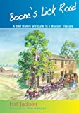 img - for Boone's Lick Road: A Brief History and Guide to a Missouri Treasure (Volume 1) book / textbook / text book