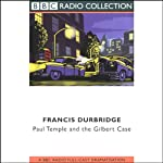 Paul Temple and the Gilbert Case (Dramatized) | Francis Durbridge