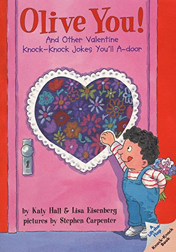 Olive You!: And Other Valentine Knock-Knock Jokes You'll A-Door