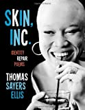 Skin, Inc.: Identity Repair Poems by Ellis, Thomas Sayers unknown Edition [Hardcover(2010)]