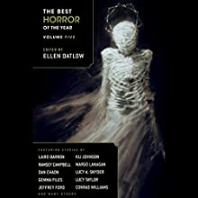 The Best Horror of the Year Volume Five (       UNABRIDGED) by Ellen Datlow - editor, Dan Chaon, Lucy Taylor, Ramsey Campbell, Margo Lanagan, Laird Barron Narrated by Daniel Thomas May