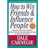 img - for Pathways To Success In Your Professional And Private Lives. the Groundbreaking Best Sellers How To Win Friends & Influence People And How To Stop Worrying & Start Living Complete In One Volume book / textbook / text book
