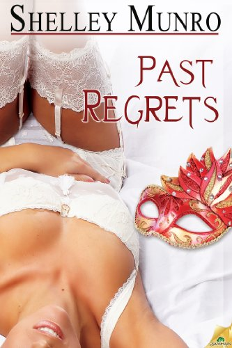 Past Regrets (Love and Friendship) by Shelley Munro