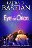 img - for Eye on Orion by Laura D. Bastian (2014-02-24) book / textbook / text book