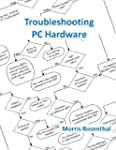 Troubleshooting PC Hardware: An Inter...