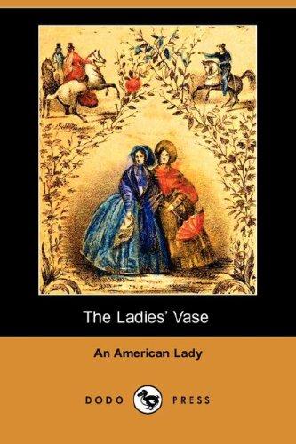 The Ladies' Vase (Illustrated Edition) (Dodo Press)