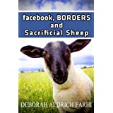 facebook, BORDERS and Sacrificial Sheepby Deborah Aldrich Farhi