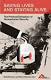 Saving Lives and Staying Alive: The Professionalizationof Humanitarian Security