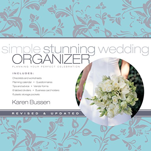 Download Simple Stunning Wedding Organizer: Planning Your Perfect Celebration, Revised Edition
