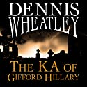 The KA of Gifford Hillary (       UNABRIDGED) by Dennis Wheatley Narrated by Nick Mercer