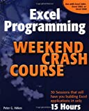 Excel Programming Weekend Crash Course (0764540629) by Peter G. Aitken