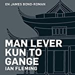 Man lever kun to gange | Ian Fleming