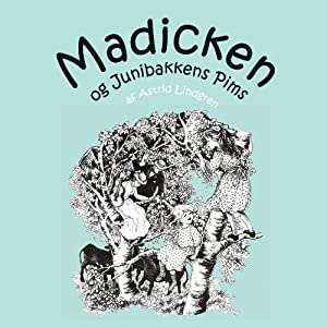 Madicken og Junibakkens Pims [Madicken and Junibakken Pims] Audiobook