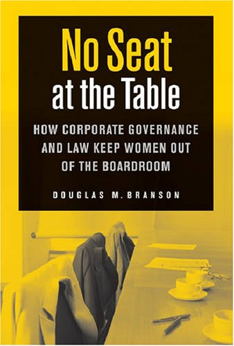 No Seat At The Table How Corporate Governance And Law Keep Women Out Of