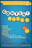 img - for Content Rules: How to Create Killer Blogs, Podcasts, Videos, Ebooks, Webinars (and More) That Engage Customers and Ignite Your Business by Ann Handley (2012-05-22) book / textbook / text book