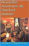 Nouvelles Aventures de Sherlock Holmes par Conan Doyle