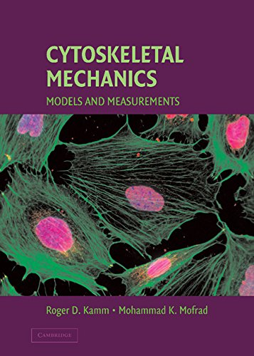 Cytoskeletal Mechanics: Models And Measurements In Cell Mechanics (Cambridge Texts In Biomedical Engineering)