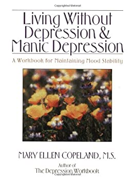 Living without depression and manic depression workbook