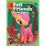 Felt Friends from Japan: 86 Super-Cute Toys and Accessaries to Make Yourselfby Naomi Tabatha