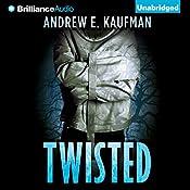Twisted | [Andrew E. Kaufman]