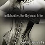 The Babysitter, Her Boyfriend & Me: A Mature Woman, Younger Couple Threesome | Seth Daniels