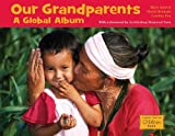 img - for Our Grandparents: A Global Album (A Global Fund for Children Book) book / textbook / text book
