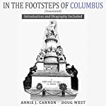 In the Footsteps of Columbus (Annotated): Introduction and Biography Included | Annie Cannon,Doug West