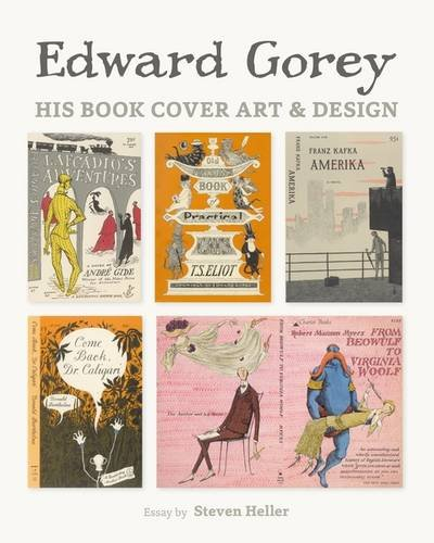 Edward Gorey Book Cover Art : Edward gorey his book cover art and design by